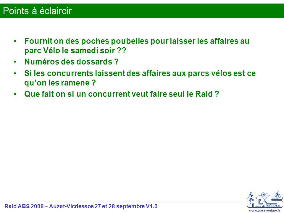Raid ABS 2008 – Auzat-Vicdessos 27 et 28 septembre V1.0 www.absaventure.fr Fournit on des poches poubelles pour laisser les affaires au parc Vélo le samedi soir .
