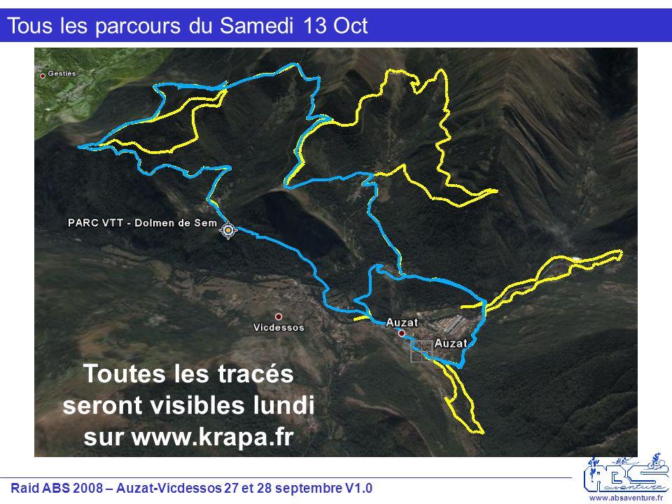 Raid ABS 2008 – Auzat-Vicdessos 27 et 28 septembre V1.0 www.absaventure.fr Tous les parcours du Samedi 13 Oct Toutes les tracés seront visibles lundi