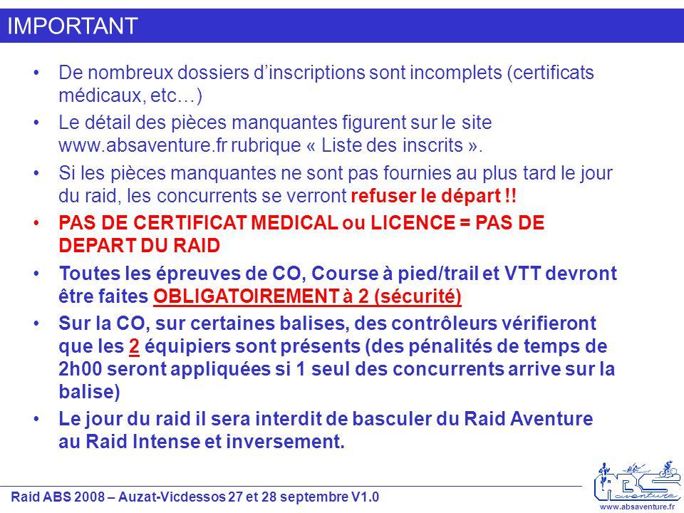 Raid ABS 2008 – Auzat-Vicdessos 27 et 28 septembre V1.0 www.absaventure.fr IMPORTANT De nombreux dossiers d'inscriptions sont incomplets (certificats
