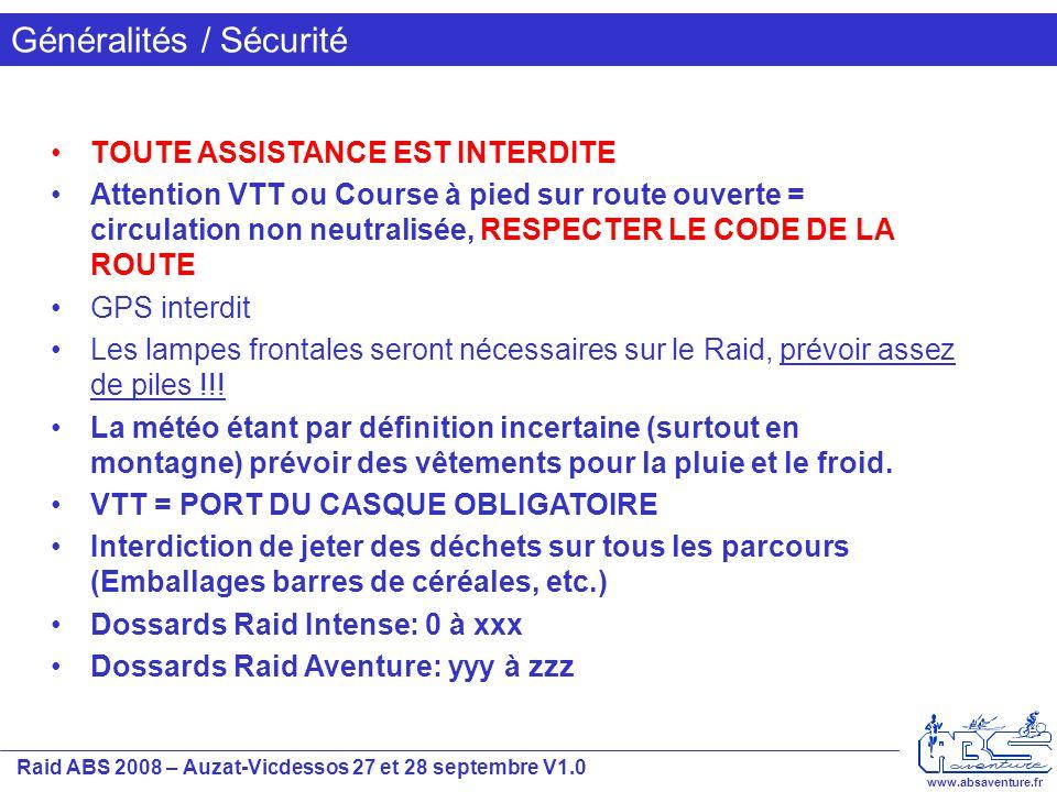 Raid ABS 2008 – Auzat-Vicdessos 27 et 28 septembre V1.0 www.absaventure.fr Généralités / Sécurité TOUTE ASSISTANCE EST INTERDITE Attention VTT ou Cour