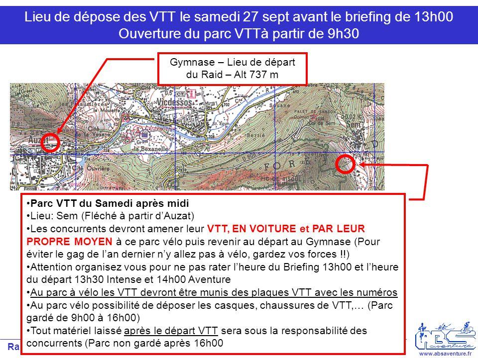 Raid ABS 2008 – Auzat-Vicdessos 27 et 28 septembre V1.0 www.absaventure.fr Déroulement du Samedi 27 septembre après-midi Départ/A rrivée Auzat Parc VTT Village de Sem 1 - CROSS 2 – VTT INTENSE 2 – VTT AVENTURE