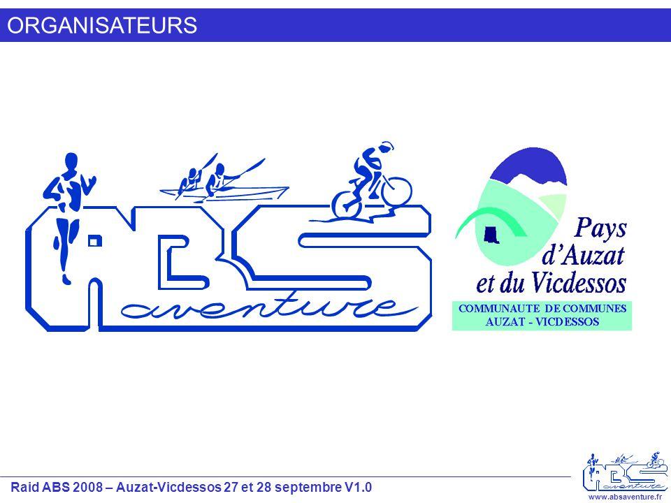 Raid ABS 2008 – Auzat-Vicdessos 27 et 28 septembre V1.0 www.absaventure.fr ORGANISATEURS