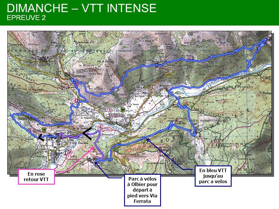 DIMANCHE – VTT INTENSE EPREUVE 2 En bleu VTT jusqu'au parc a velos En rose retour VTT Parc à vélos à Olbier pour départ à pied vers Via Ferrata