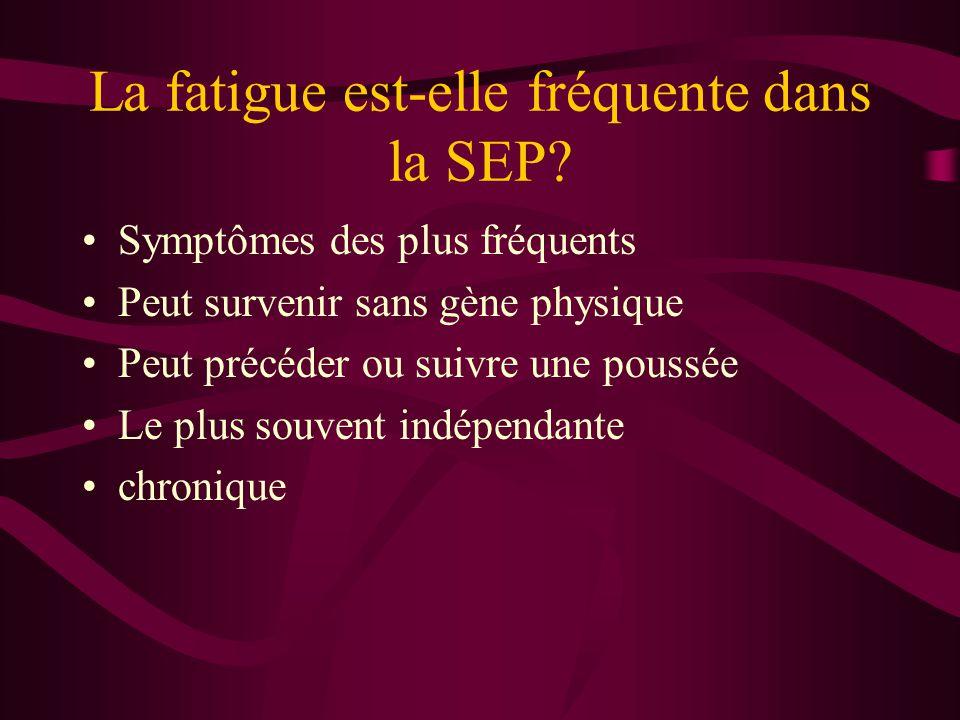 La fatigue est-elle fréquente dans la SEP.