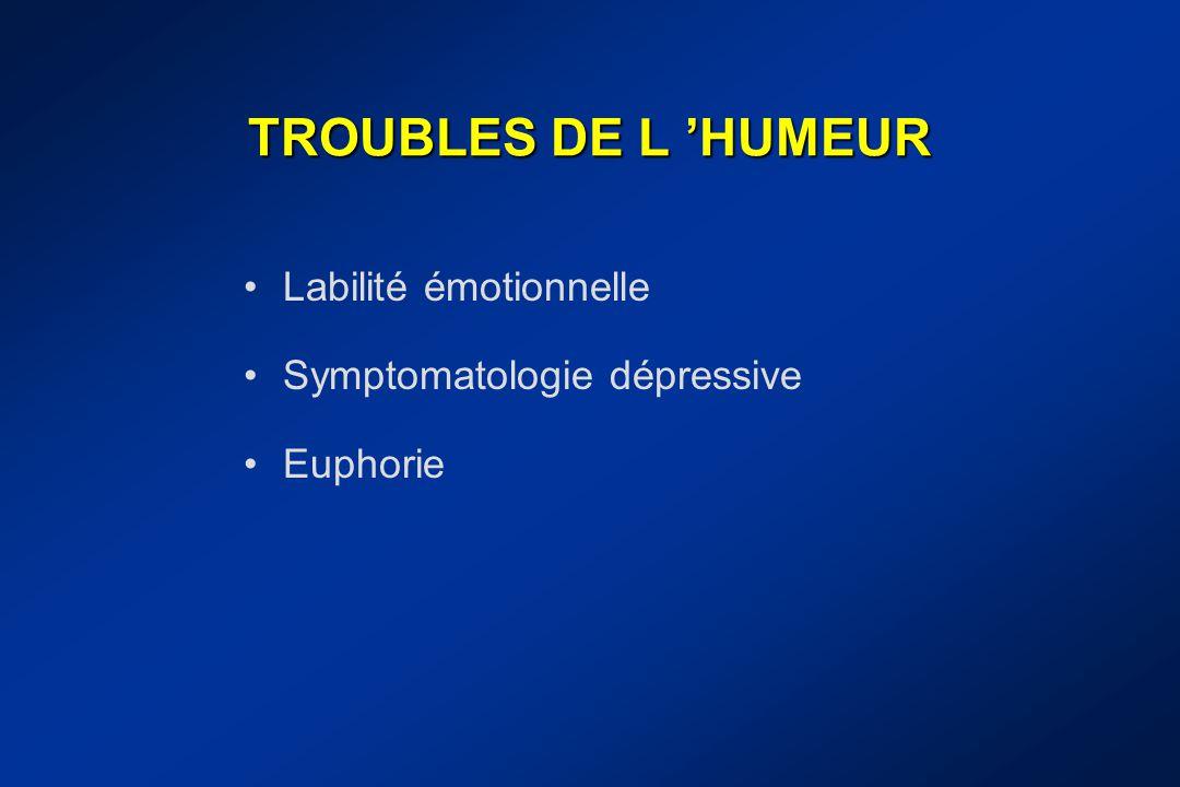 TROUBLES DE L 'HUMEUR Labilité émotionnelle Symptomatologie dépressive Euphorie