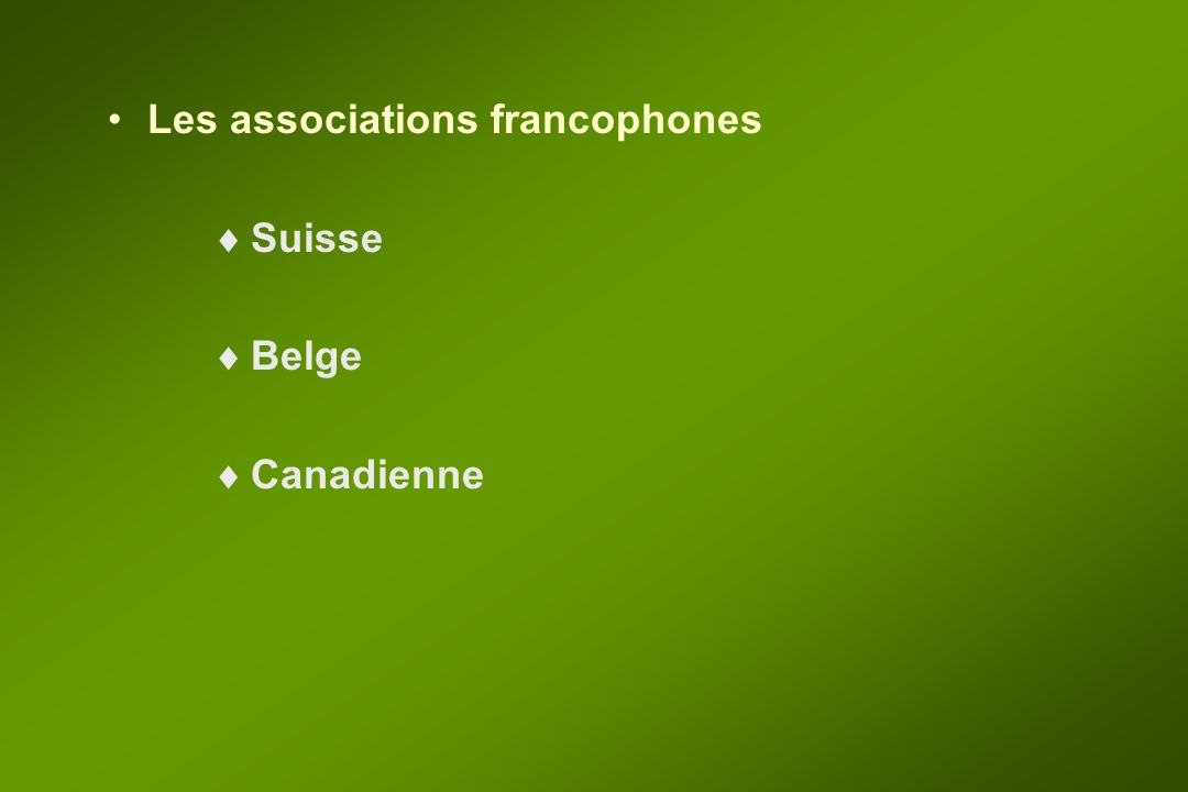 Les associations francophones  Suisse  Belge  Canadienne