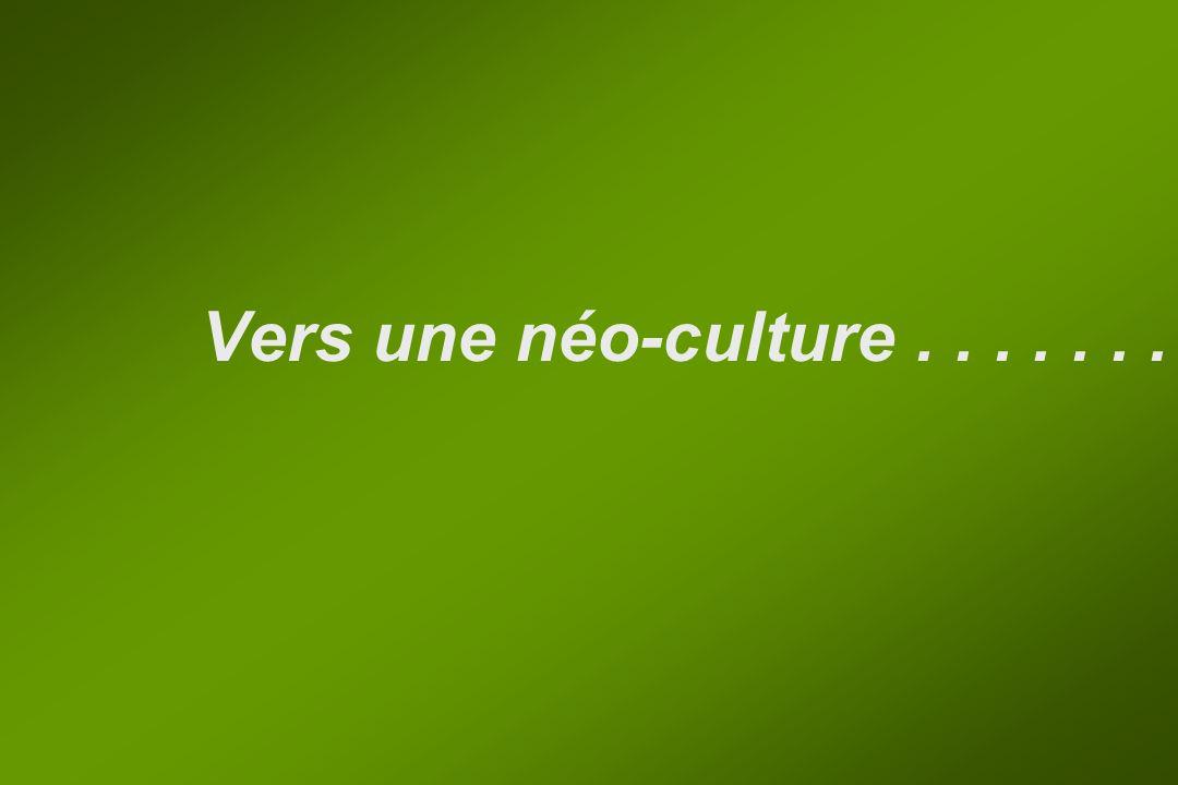 Vers une néo-culture.......