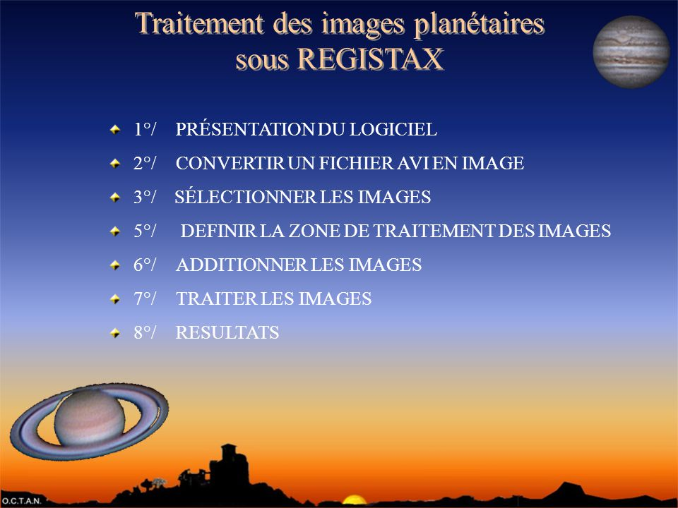 Traitement des images planétaires sous REGISTAX Traitement des images planétaires sous REGISTAX 1°/PRÉSENTATION DU LOGICIEL 2°/ CONVERTIR UN FICHIER A