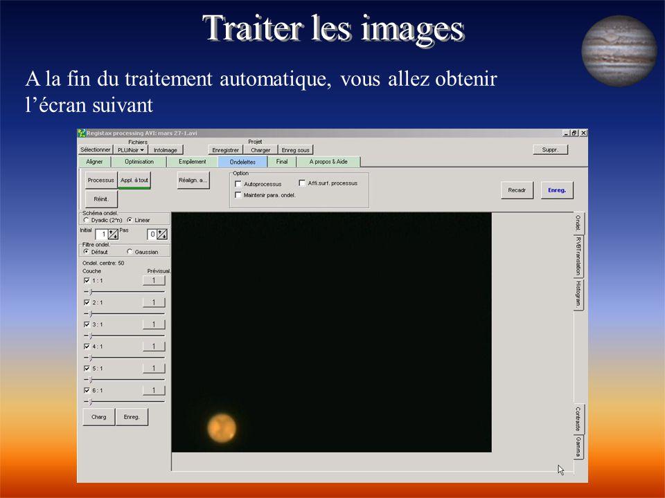 Traiter les images A la fin du traitement automatique, vous allez obtenir l'écran suivant