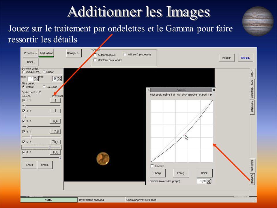 Additionner les Images Jouez sur le traitement par ondelettes et le Gamma pour faire ressortir les détails