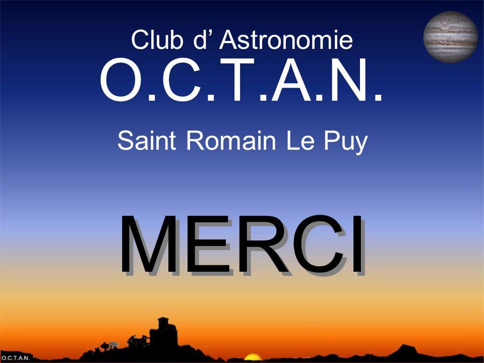 O.C.T.A.N. MERCI Club d' Astronomie Saint Romain Le Puy
