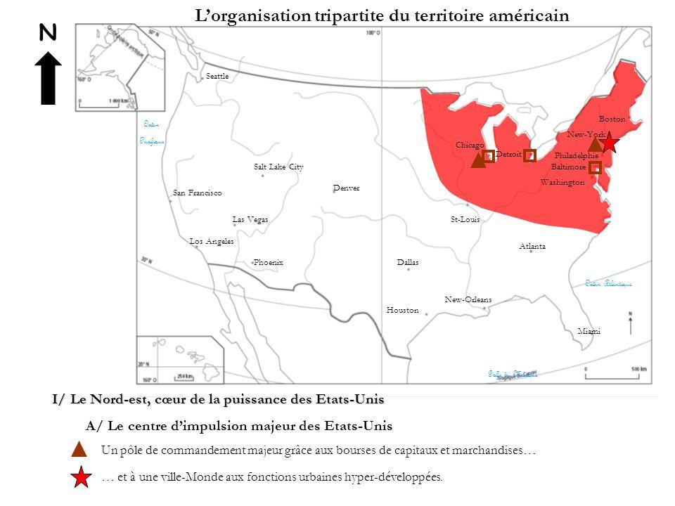 N L'organisation tripartite du territoire américain I/ Le Nord-est, cœur de la puissance des Etats-Unis A/ Le centre d'impulsion majeur des Etats-Unis