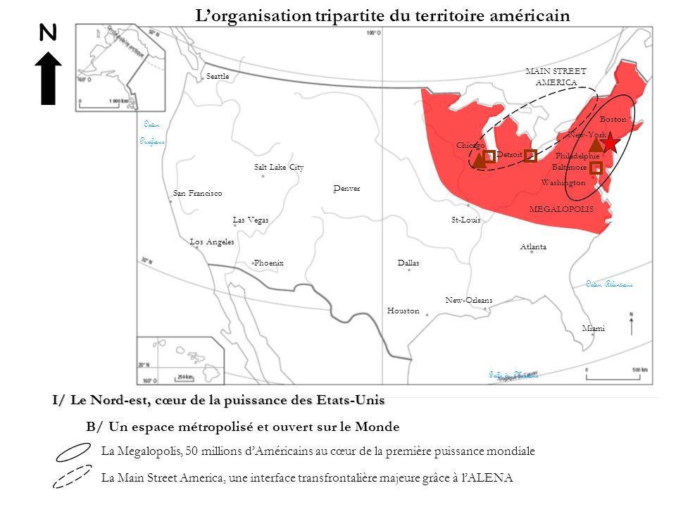 N L'organisation tripartite du territoire américain I/ Le Nord-est, cœur de la puissance des Etats-Unis B/ Un espace métropolisé et ouvert sur le Mond