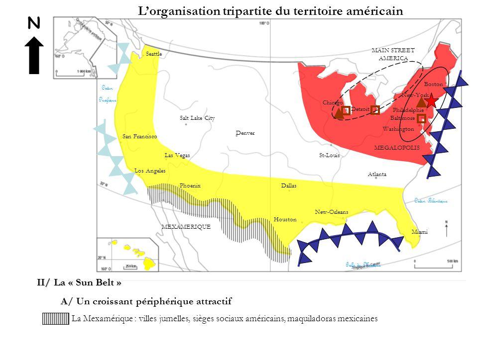 N L'organisation tripartite du territoire américain II/ La « Sun Belt » A/ Un croissant périphérique attractif La Mexamérique : villes jumelles, siège