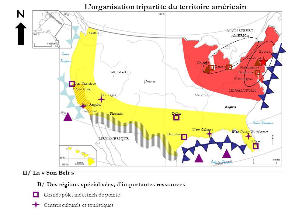 N L'organisation tripartite du territoire américain II/ La « Sun Belt » B/ Des régions spécialisées, d'importantes ressources Grands pôles industriels