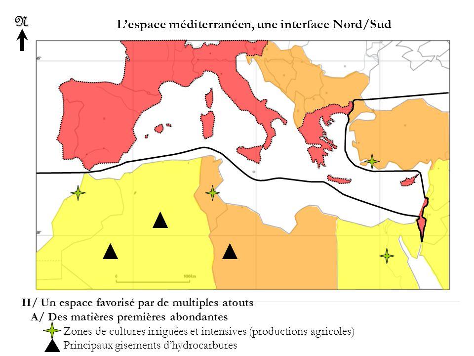 L'espace méditerranéen, une interface Nord/SudN II/ Un espace favorisé par de multiples atouts B/ De dynamiques secteurs secondaire et tertiaire Principaux ports de commerce et/ ou industriels Stations balnéaires (tourisme) Algésiras Arzew Marseille Gênes Tarente