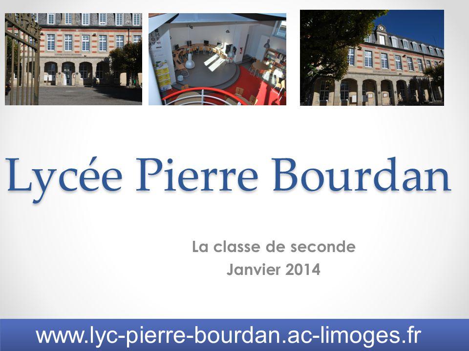 Lycée Pierre Bourdan La classe de seconde Janvier 2014 1 www.lyc-pierre-bourdan.ac-limoges.fr