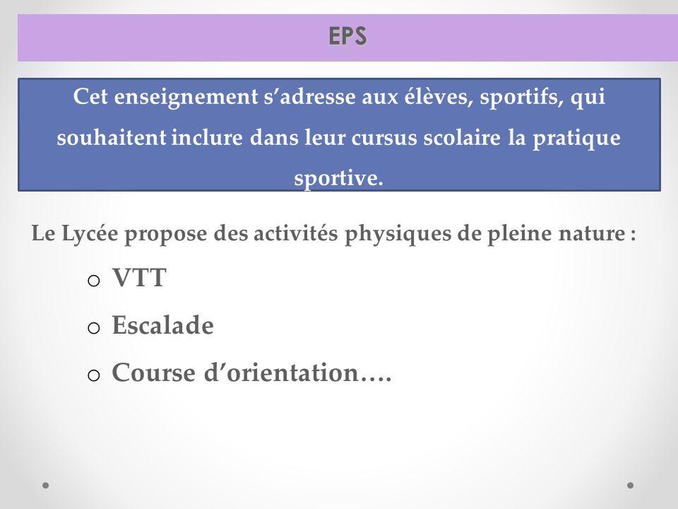 EPS Le Lycée propose des activités physiques de pleine nature : o VTT o Escalade o Course d'orientation….