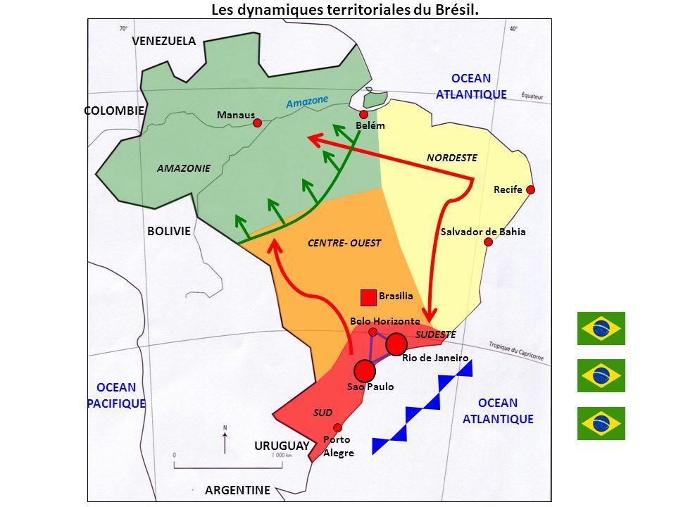 SUD OCEAN ATLANTIQUE NORDESTE AMAZONIE Rio de Janeiro Porto Alegre Recife Manaus Sao Paulo Belém OCEAN PACIFIQUE VENEZUELA COLOMBIE BOLIVIE ARGENTINE URUGUAY Amazone Les dynamiques territoriales du Brésil.