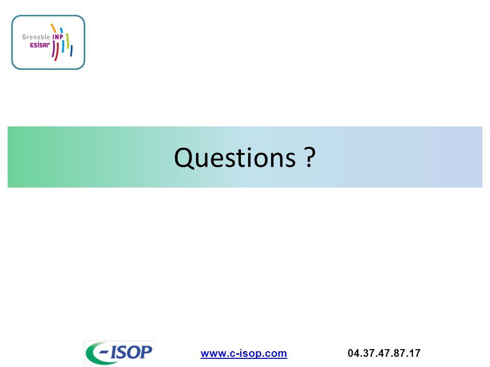 Questions ? www.c-isop.comwww.c-isop.com 04.37.47.87.17