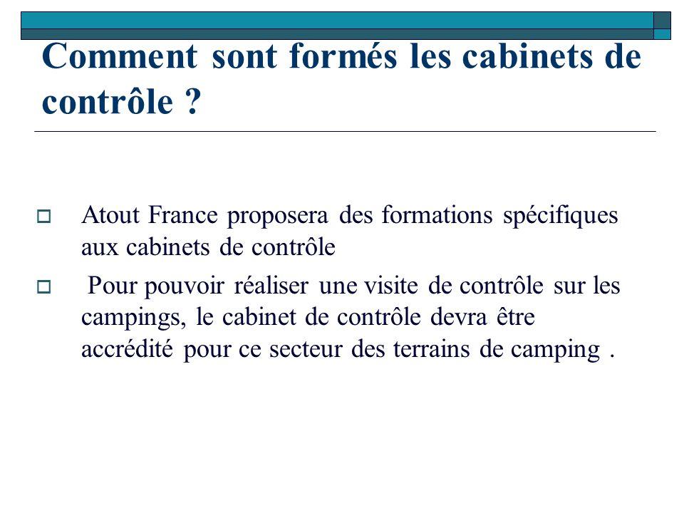 Comment sont formés les cabinets de contrôle ?  Atout France proposera des formations spécifiques aux cabinets de contrôle  Pour pouvoir réaliser un