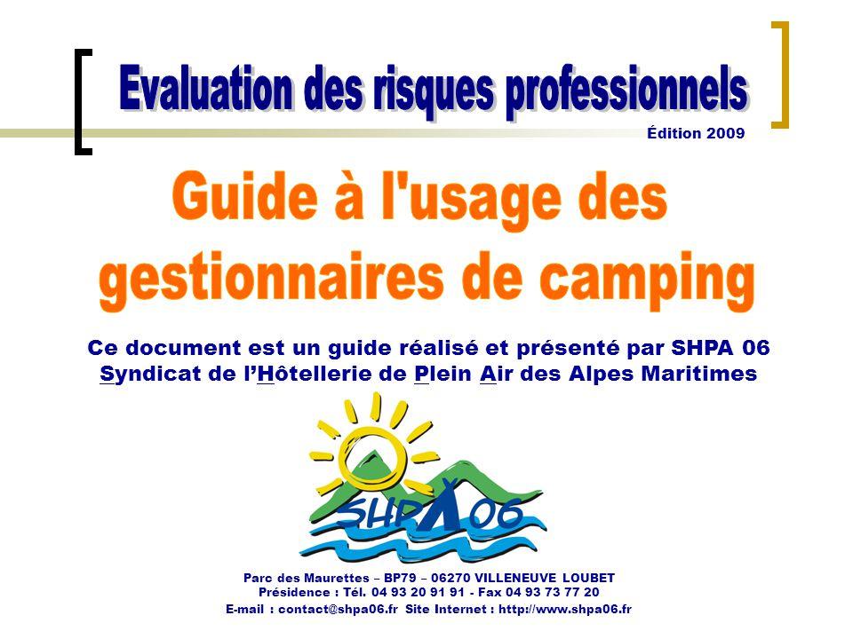 Ce document est un guide réalisé et présenté par SHPA 06 Syndicat de l'Hôtellerie de Plein Air des Alpes Maritimes Parc des Maurettes – BP79 – 06270 V