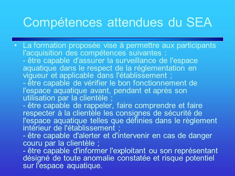 Compétences attendues du SEA La formation proposée vise à permettre aux participants l'acquisition des compétences suivantes : - être capable d'assure