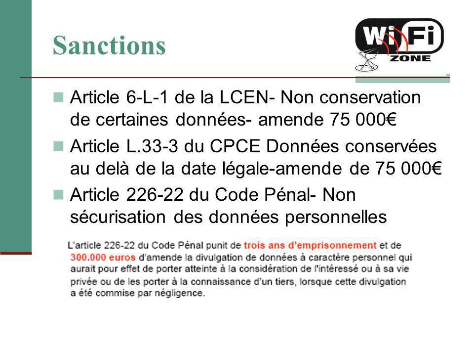 Sanctions Article 6-L-1 de la LCEN- Non conservation de certaines données- amende 75 000€ Article L.33-3 du CPCE Données conservées au delà de la date