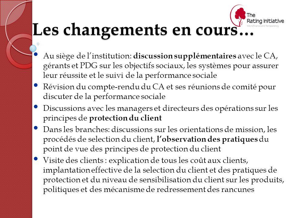 Les changements en cours… Au siège de l'institution: discussion supplémentaires avec le CA, gérants et PDG sur les objectifs sociaux, les systèmes pou