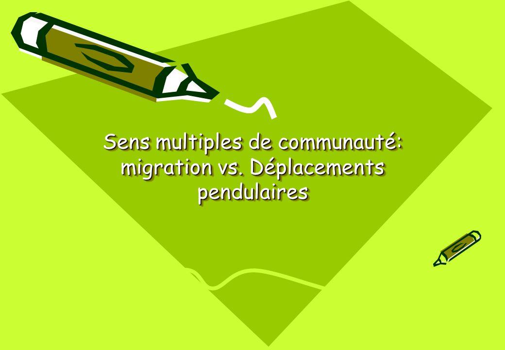 Sens multiples de communauté: migration vs. Déplacements pendulaires