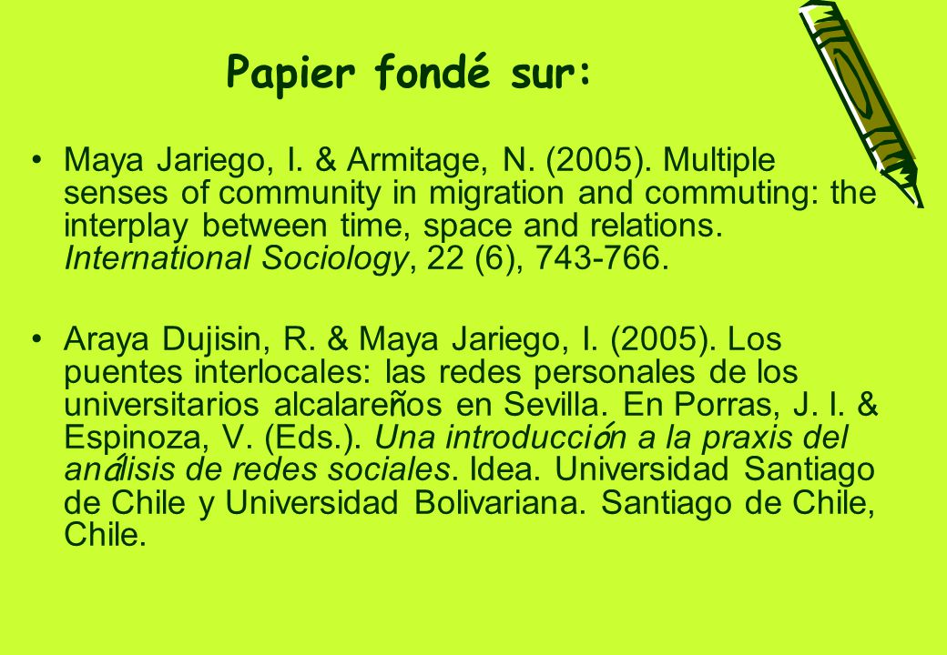 Papier fondé sur: Maya Jariego, I. & Armitage, N. (2005). Multiple senses of community in migration and commuting: the interplay between time, space a