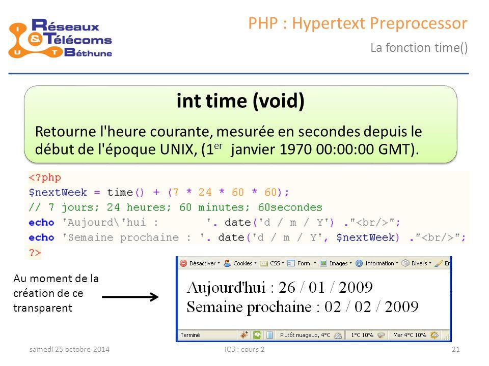 int time (void) Retourne l heure courante, mesurée en secondes depuis le début de l époque UNIX, (1 er janvier 1970 00:00:00 GMT).