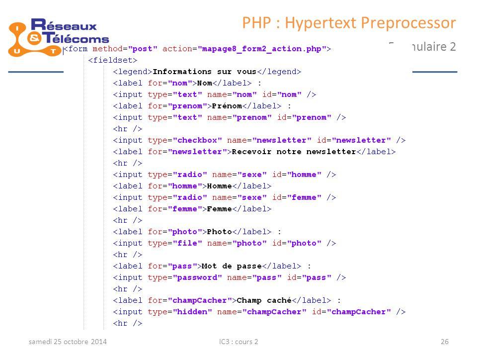 samedi 25 octobre 2014IC3 : cours 226 PHP : Hypertext Preprocessor Formulaire 2