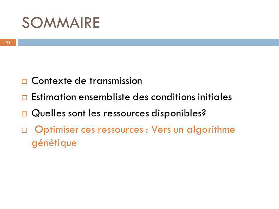 SOMMAIRE 41  Contexte de transmission  Estimation ensembliste des conditions initiales  Quelles sont les ressources disponibles?  Optimiser ces re