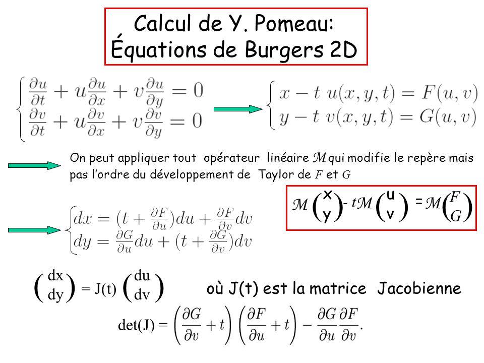 Redéfinition de l'origine des temps & invariance par transformation Galiléenne => singularité à t = x = y = u = v = 0.