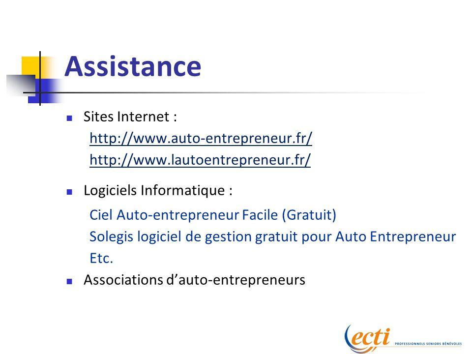 Assistance Sites Internet : http://www.auto-entrepreneur.fr/ http://www.lautoentrepreneur.fr/ Logiciels Informatique : Ciel Auto-entrepreneur Facile (Gratuit) Solegis logiciel de gestion gratuit pour Auto Entrepreneur Etc.