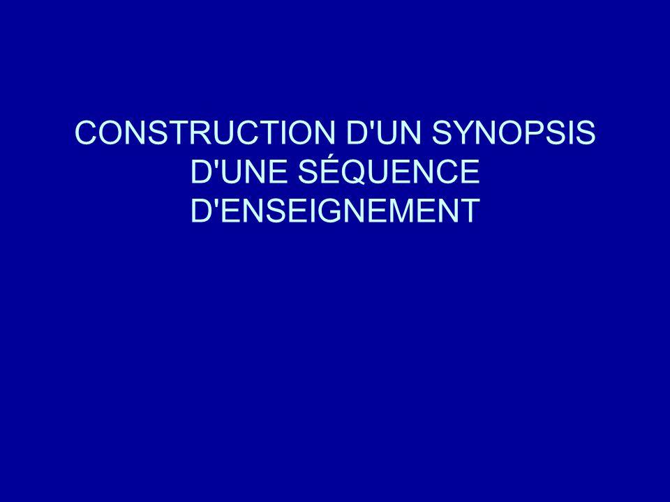 CONSTRUCTION D'UN SYNOPSIS D'UNE SÉQUENCE D'ENSEIGNEMENT