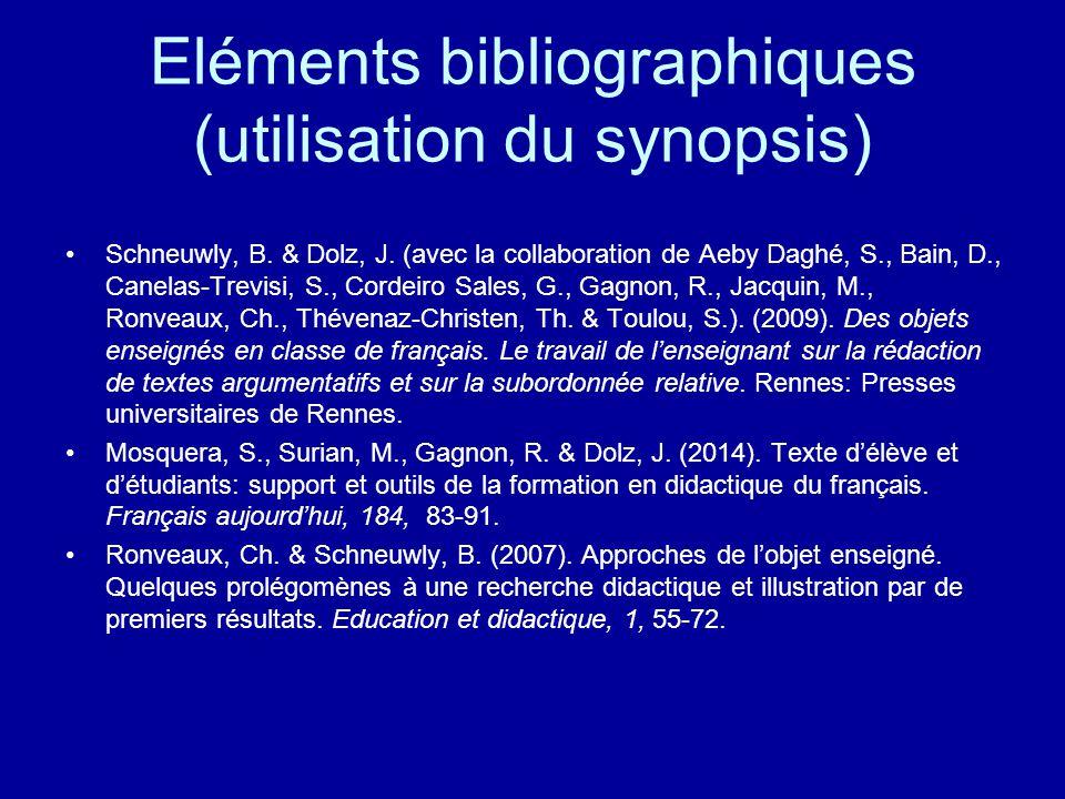 Eléments bibliographiques (utilisation du synopsis) Schneuwly, B. & Dolz, J. (avec la collaboration de Aeby Daghé, S., Bain, D., Canelas-Trevisi, S.,