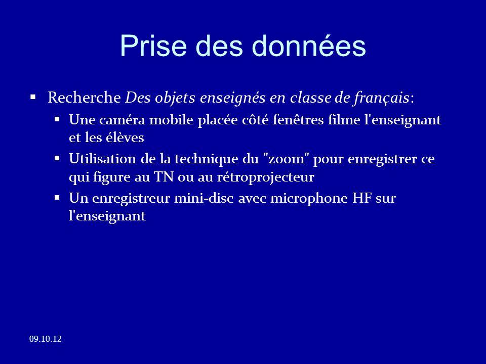  Recherche Des objets enseignés en classe de français:  Une caméra mobile placée côté fenêtres filme l'enseignant et les élèves  Utilisation de la