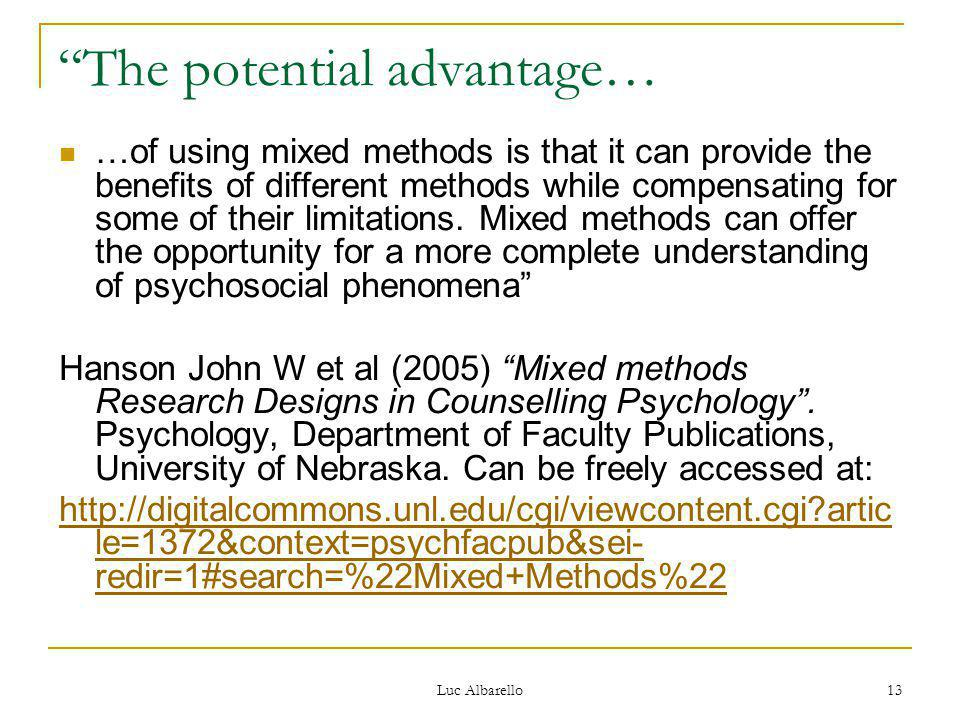 "Luc Albarello 13 ""The potential advantage… …of using mixed methods is that it can provide the benefits of different methods while compensating for som"