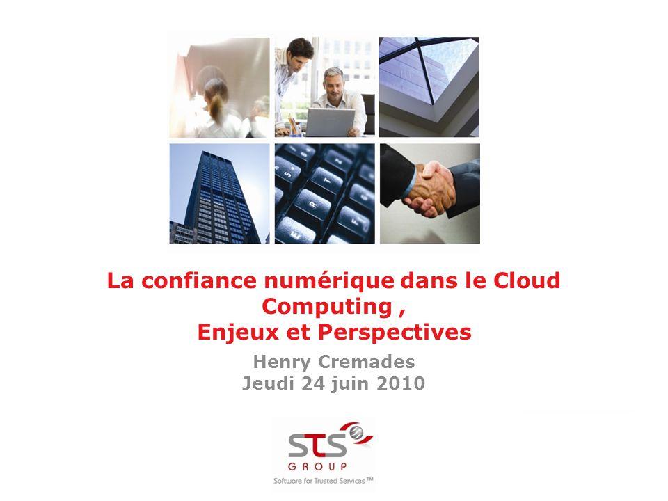 La confiance numérique dans le Cloud Computing, Enjeux et Perspectives Henry Cremades Jeudi 24 juin 2010