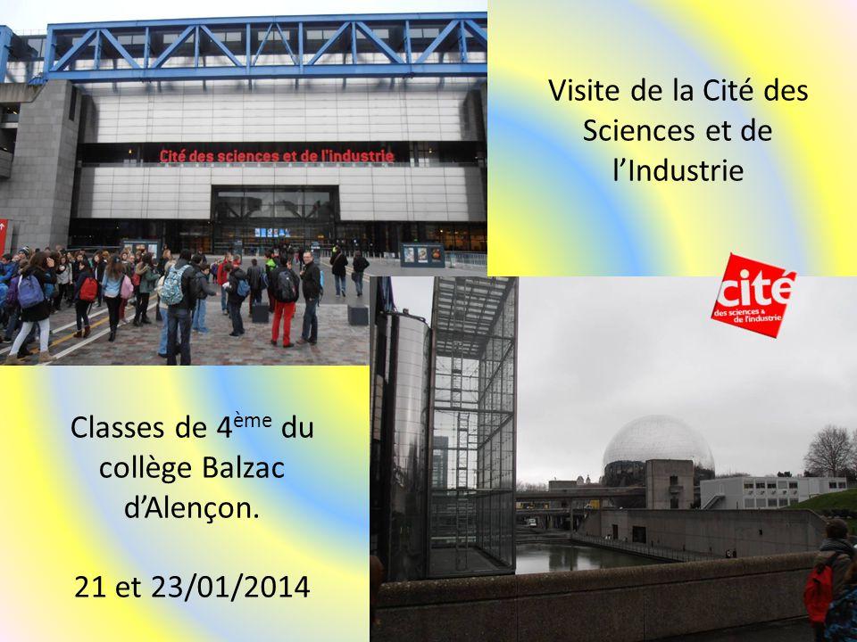Visite de la Cité des Sciences et de l'Industrie Classes de 4 ème du collège Balzac d'Alençon.