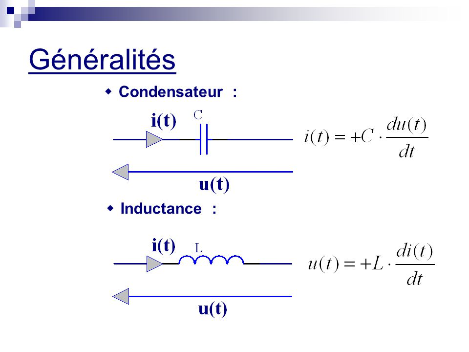 Généralités  Inductance :  Condensateur :