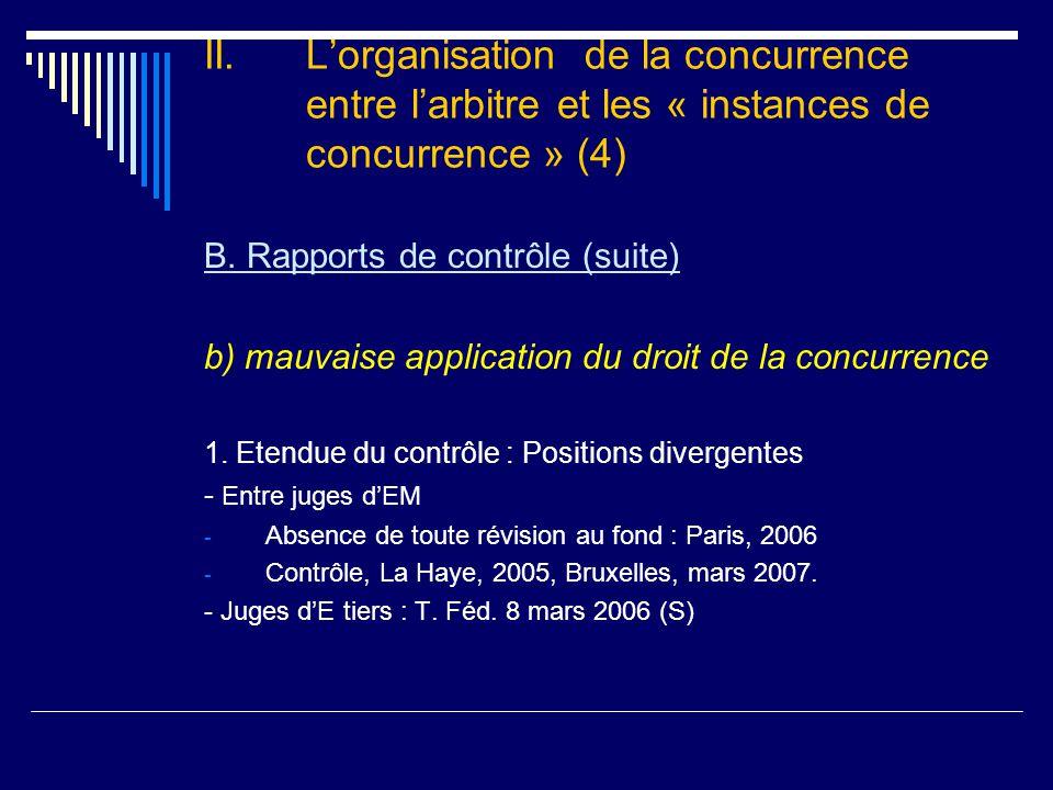 II. L'organisation de la concurrence entre l'arbitre et les « instances de concurrence » (4) B.