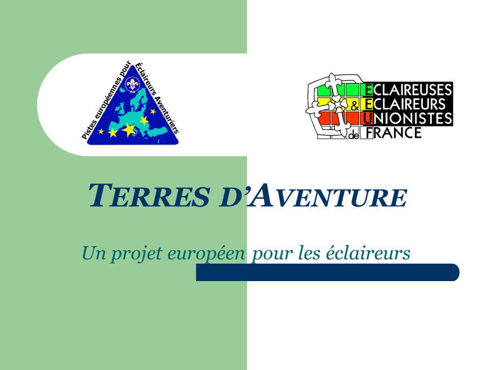 T ERRES D' A VENTURE Un projet européen pour les éclaireurs