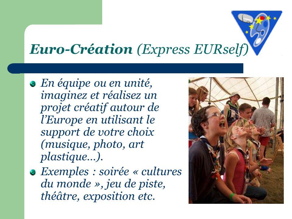 Euro-Création (Express EURself) En équipe ou en unité, imaginez et réalisez un projet créatif autour de l'Europe en utilisant le support de votre choix (musique, photo, art plastique…).