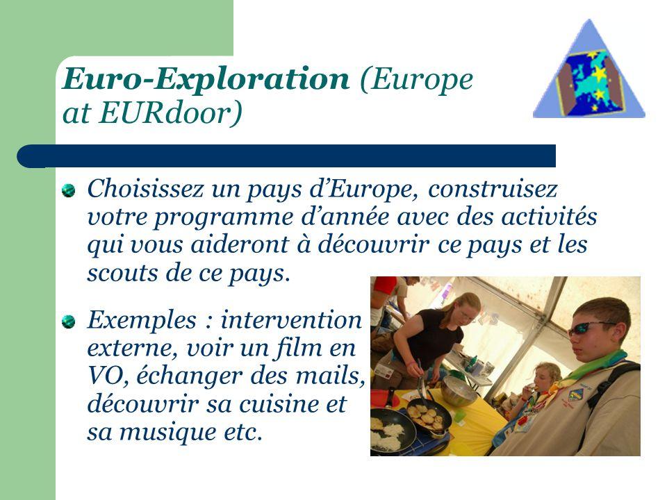 Euro-Camp (EUR Hopping) Avec ton équipe ou ton unité, montez un projet de camp à la découverte d'un territoire européen.