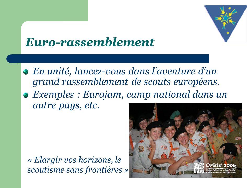 Euro-rassemblement En unité, lancez-vous dans l'aventure d'un grand rassemblement de scouts européens.