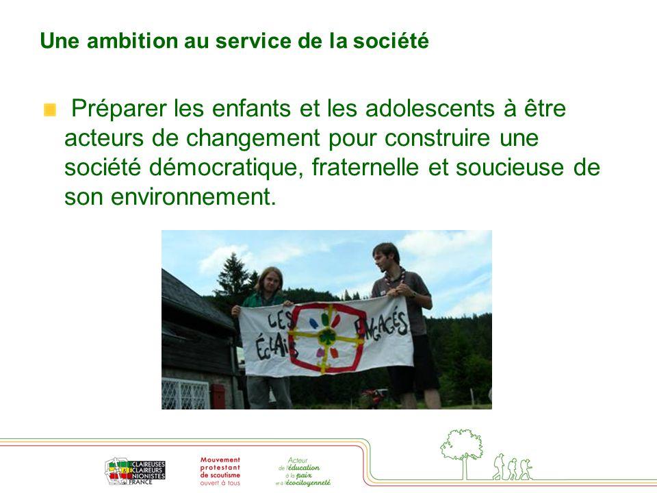 Une ambition au service de la société Préparer les enfants et les adolescents à être acteurs de changement pour construire une société démocratique, fraternelle et soucieuse de son environnement.
