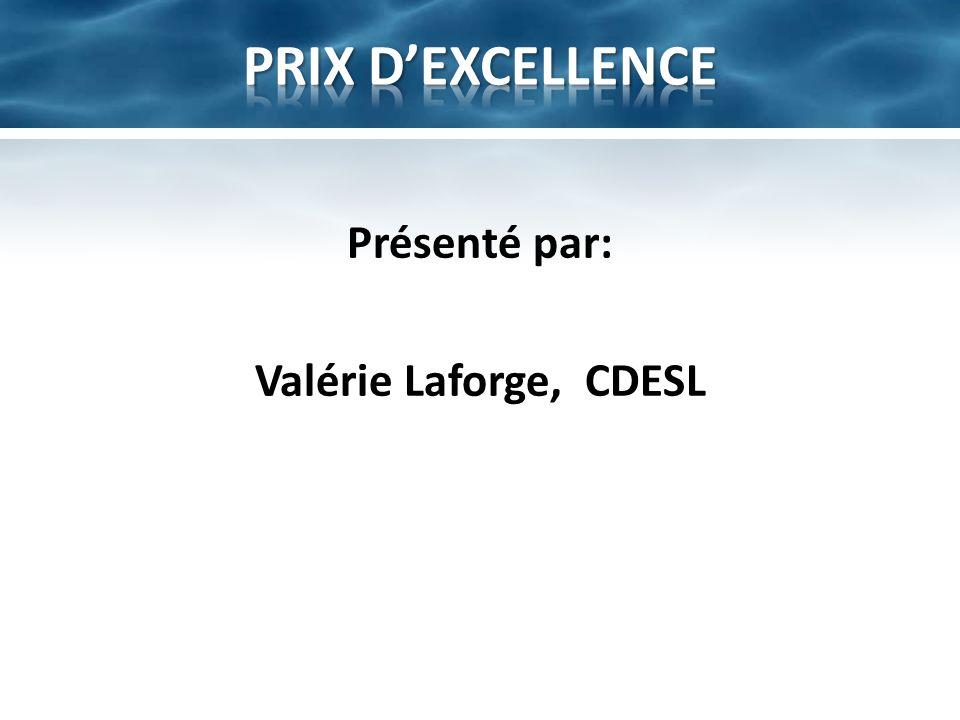 Présenté par: Valérie Laforge, CDESL